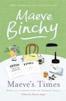 Maeve's Times: In Her Own Words - Maeve Binchy