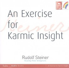 An Exercise for Karmic Insight - Rudolf Steiner, Peter Bridgmont, Pauline Wehrle