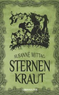Sternenkraut - Susanne Mittag