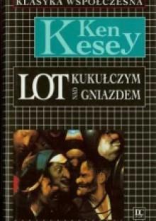 Lot Nad Kukułczym Gniazdem - Ken Kesey