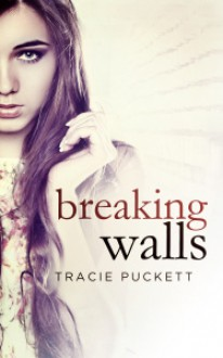 Breaking Walls (Breaking, #2) - Tracie Puckett