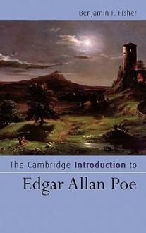 The Cambridge Introduction to Edgar Allan Poe - Benjamin F. Fisher