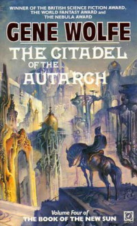 The Citadel of the Autarch - Gene Wolfe