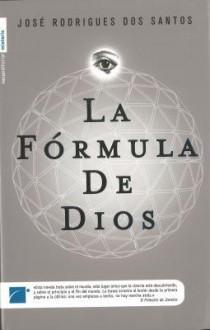La fórmula de Dios - José Rodrigues dos Santos