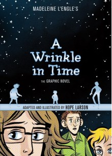 A Wrinkle in Time: The Graphic Novel - Hope Larson,Madeleine L'Engle