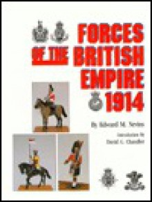 Forces of the British Empire--1914 - Edward M. Nevins, David G. Chandler