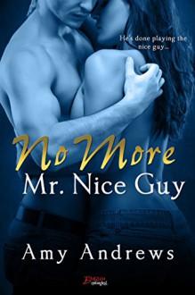 No More Mr. Nice Guy (Entangled Brazen) - Amy Andrews