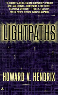 Light Paths - Howard V. Hendrix