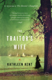 The Traitor's Wife - Kathleen Kent