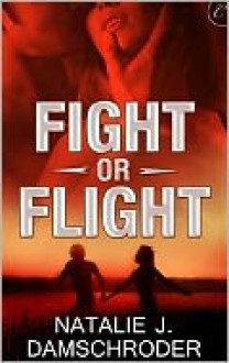 Fight or Flight - Natalie J. Damschroder