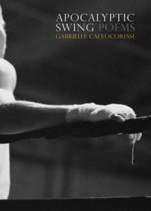 Apocalyptic Swing - Gabrielle Calvocoressi