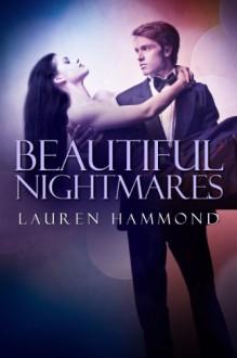Beautiful Nightmares - Lauren Hammond