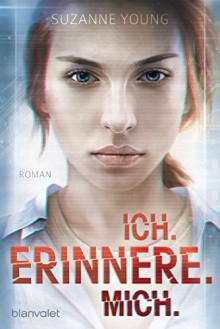 Ich. erinnere. mich.: Roman - Katharina Woicke,Suzanne Young