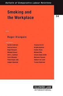 Smoking and the Workplace - Roger Blanpain