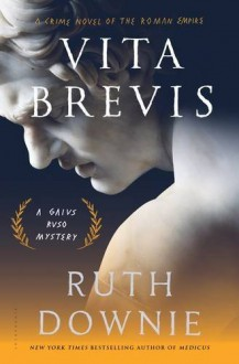 Vita Brevis: A Crime Novel of the Roman Empire (The Medicus Series) - Ruth Downie