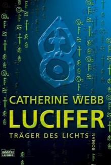 Lucifer - Träger Des Lichts - Catherine Webb,Helmut W. Pesch