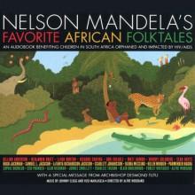 Nelson Mandela's Favorite African Folktales - Desmond Tutu,Nelson Mandela,Alan Rickman,Whoopi Goldberg