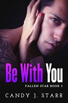 Be With You - Candy J. Starr