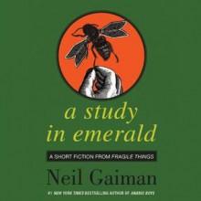 A Study in Emerald (Audio) - Neil Gaiman