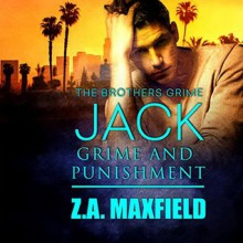 Jack: Grime and Punishment: Brothers Grime, Book 1 - Audible Studios,Z.A. Maxfield,William Arden