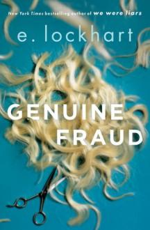 Genuine Fraud - E. Lockhart
