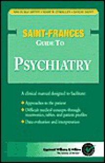 Saint-Frances Guide to Psychiatry - Malia McCarthy, Sanjay Saint, Mary B. O'Malley