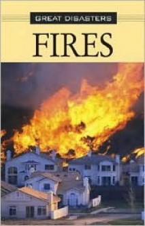 Great Disasters - Fires (hardcover edition) (Great Disasters) - Ana Maria Rodriguez