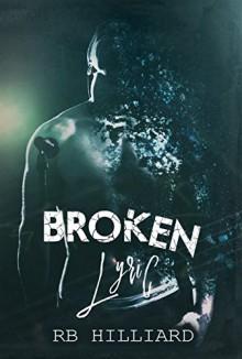 Broken Lyric (Meltdown) (Volume 2) - RB Hilliard,Christian Brose
