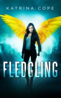 Fledgling - Katrina Cope