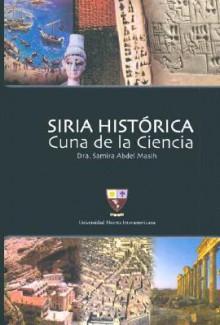 Siria Historica Cuna de La Ciencia - Samira Abdel Masih