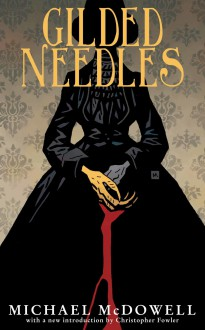 Gilded Needles (Valancourt 20th Century Classics) - Michael P. Kube-McDowell, Christopher Fowler, Mike Mignola