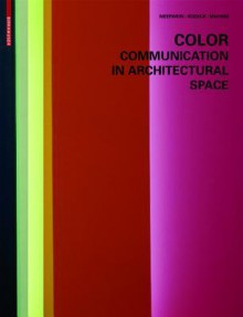 Color Communication in Architectural Space - Gerhard Meerwein, Bettina Rodeck, Frank H. Mahnke