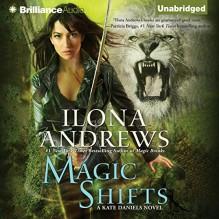 Magic Shifts - Renée Raudman, Ilona Andrews