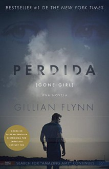 Perdida (Movie Tie-in Edition): (Gone Girl-Spanish language) (Spanish Edition) - Gillian Flynn