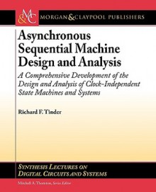 Asynchronous Sequential Machine Design and Analysis - Richard F. Tinder