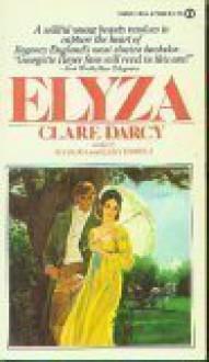 Elyza by Darcy, Clare(July 5, 1977) Mass Market Paperback - Clare Darcy