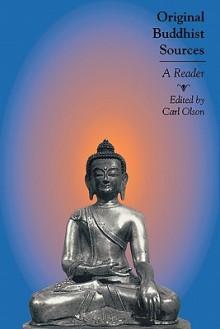 Original Buddhist Sources: A Reader - Carl Olson