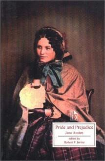 Pride and Prejudice (Broadview Literary Texts) - Robert P. Irvine, Jane Austen
