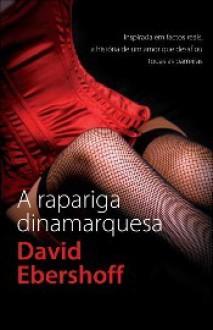 A Rapariga dinamarquesa - David Ebershoff, Cristina Correia
