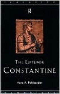 The Emperor Constantine - H. Pohlsander