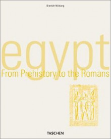 Egypt: From Prehistory to the Romans (Taschen's World Architecture) - Dietrich Wildung