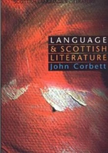 Language and Scottish Literature: Scottish Language and Literature Volume 2 - John Corbett