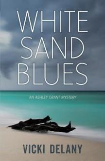 White Sand Blues - Vicki Delany