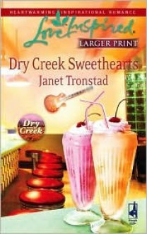 Dry Creek Sweethearts (Dry Creek Series #12) (Larger Print Love Inspired #439) - Janet Tronstad