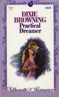 Practical Dreamer (Silhouette Romance, #221) - Dixie Browning