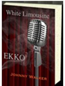 White Limousine (EKKO, #1) - Johnny Walker