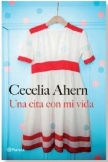 Una cita con mi vida - Cecelia Ahern
