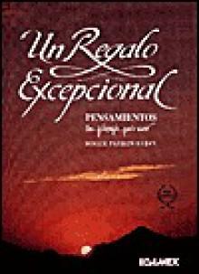Un Regalo Excepcional = An Exceptional Gift - Roger Patron Lujan