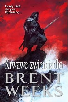 Krwawe zwierciadło - Brent Weeks
