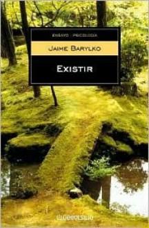 Existir / Existence - Jaime Barylko